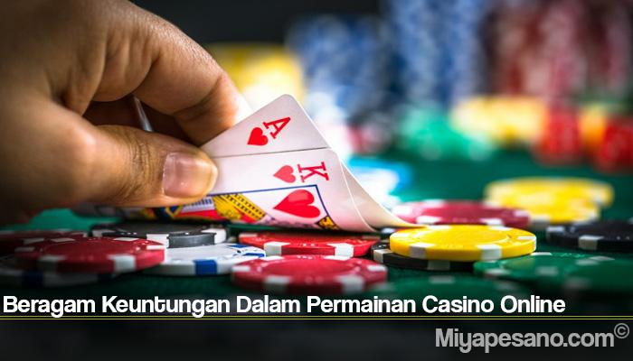 Beragam Keuntungan Dalam Permainan Casino Online
