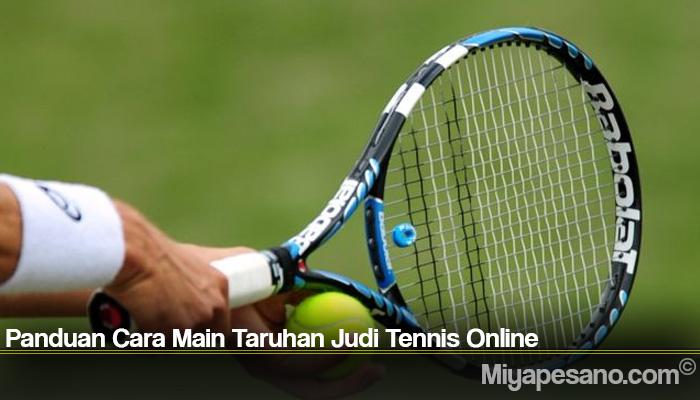 Panduan Cara Main Taruhan Judi Tennis Online