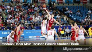 Panduan Dasar Main Taruhan Basket Sbobet Online