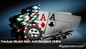 Panduan Mudah Main Judi Blackjack Online