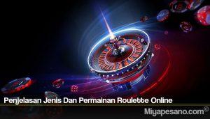 Penjelasan Jenis Dan Permainan Roulette Online