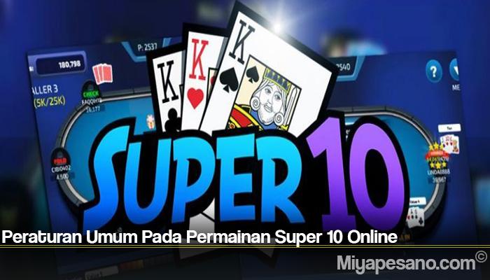 Peraturan Umum Pada Permainan Super 10 Online