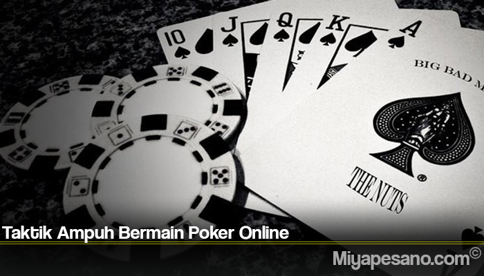 Taktik Ampuh Bermain Poker Online