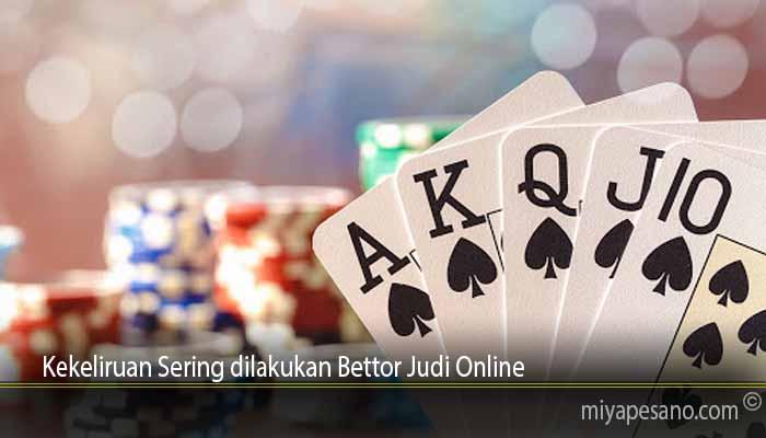 Kekeliruan Sering dilakukan Bettor Judi Online