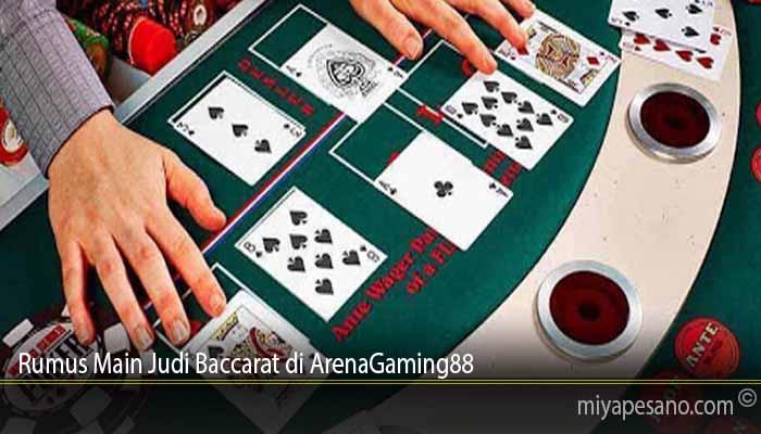 Rumus Main Judi Baccarat di ArenaGaming88