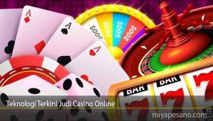 Teknologi Terkini Judi Casino Online