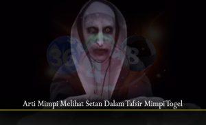 Arti Mimpi Melihat Setan Dalam Tafsir Mimpi Togel